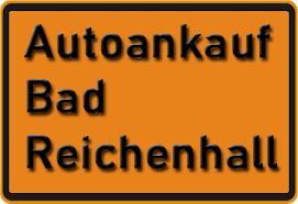 Autoankauf Bad Reichenhall