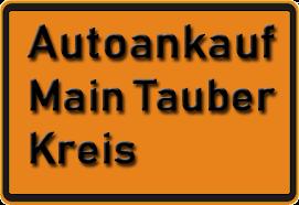 Autoankauf Main-Tauber-Kreis