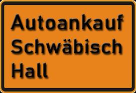 Autoankauf Schwäbisch Hall