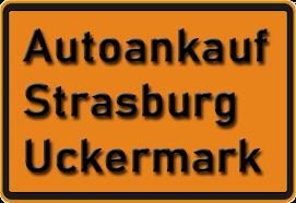 Autoankauf Strasburg Uckermark