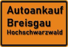 Autoankauf Breisgau-Hochschwarzwald