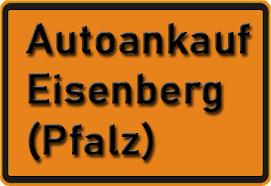 Autoankauf Eisenberg (Pfalz)